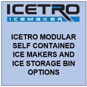 ICETRO MODULAR SELF CONTAINED ICE MAKERS AND ICE STORAGE BIN OPTIONS